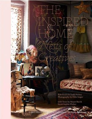The Inspired Home : Nests of Creatives - Kim Ficaro
