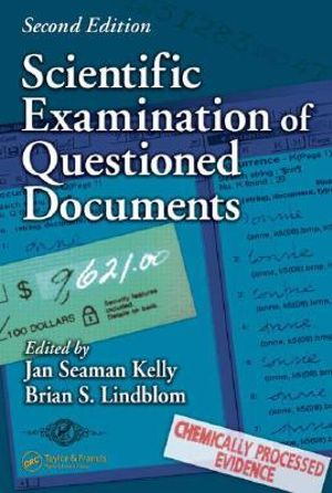Scientific Examination of Questioned Documents, Second Edition : Forensic and Police Science Series - Jan Seaman Kelly
