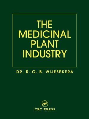 The Medicinal Plant Industry - R.O.B. Wijesekera