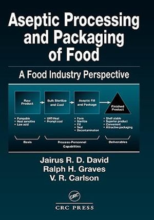 Aseptic Processing and Packaging of Food : A Food Industry Perspective - Jairus R.D. David