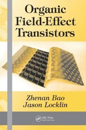 Organic Field-Effect Transistors Jason Locklin, Zhenan Bao
