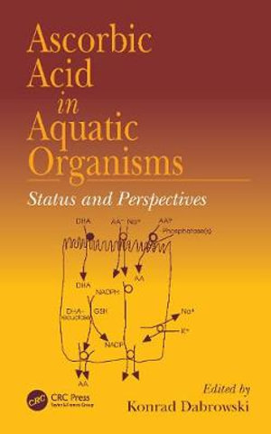 Ascorbic Acid in Aquatic Organisms : Status and Perspectives - Konrad Dabrowski