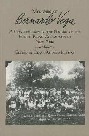 Memoirs of Bernardo Vega Bernardo Vega