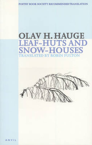Leaf-Huts and Snow-Houses Olav H. Hauge and Robin Fulton