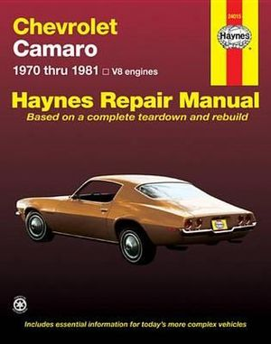 Chevrolet Camaro, 1970-81 (Haynes Manuals) Scott Mauck and J. H. Haynes
