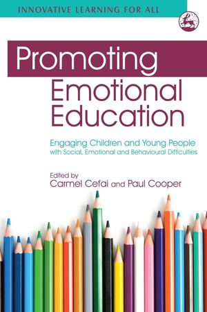 Promoting Emotional Education : Engaging Children and Young People with Social, Emotional and Behavioural Difficulties - Carmel Cefai