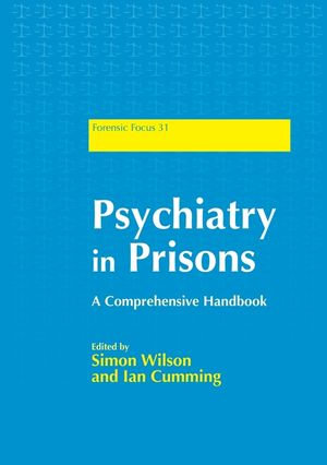 Psychiatry in Prisons : A Comprehensive Handbook - Ian Cumming