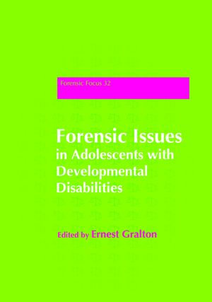 Forensic Issues in Adolescents with Developmental Disabilities - Ernest Gralton