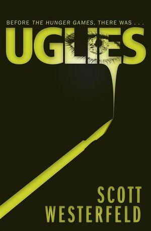 Uglies : The Uglies Series : Book 1 - Scott Westerfeld