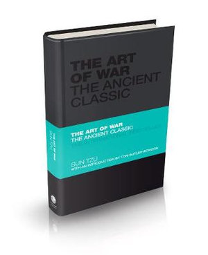 The Art Of War : The Ancient Classic :  The Ancient Classic - Sun Tzu