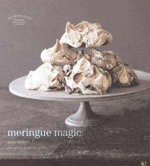 Meringue Magic : Les Petits Plats Francais - Alisa Morov