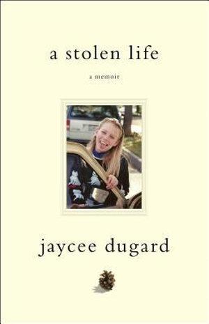 A Stolen Life : A Memoir - Jaycee Lee Dugard