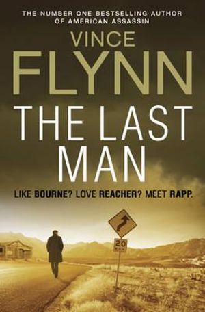 The Last Man : Mitch Rapp Series : Book 13 - Vince Flynn