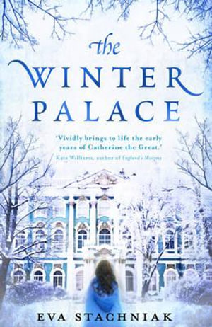 The Winter Palace - Eva Stachniak