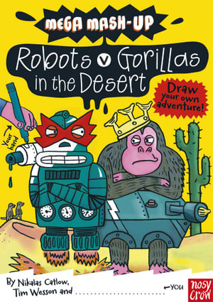 Mega Mash-Up : Robots v Gorillas in the Desert - Nikalas Catlow