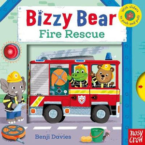 Bizzy Bear : Fire Rescue! - Benji Davies