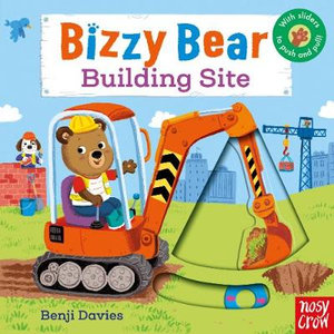 Bizzy Bear : Building Site - Benji Davies