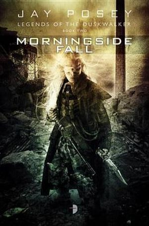 Morningside Fall : Duskwalker Cycle Series : Book 2 - Jay Posey