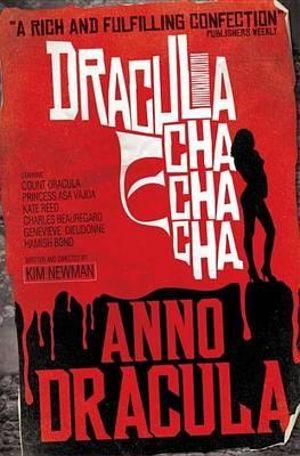 Anno Dracula : Dracula Cha Cha Cha - Kim Newman