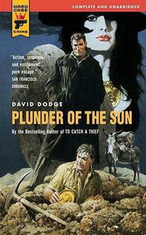 Plunder of the Sun : A Hard Case Crime Novel - David Dodge