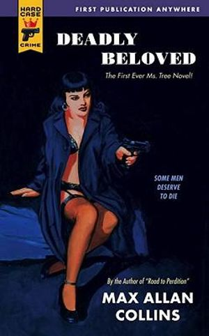 Deadly Beloved : A Hard Case Crime Novel - Max Allan Collins