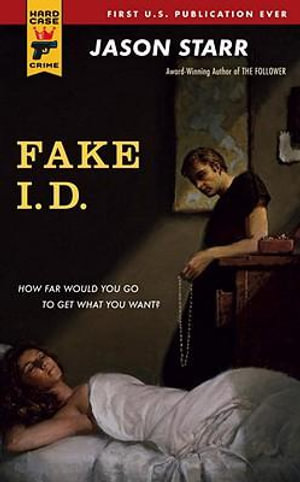 Fake I.D. : A Hard Case Crime Novel - Jason Starr