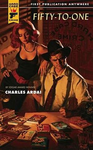 Fifty-to-One : A Hard Case Crime Novel - Charles Ardai