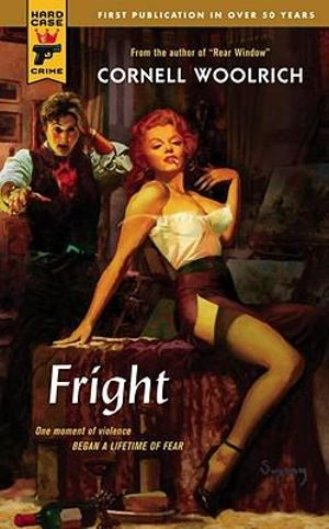 Fright : A Hard Case Crime Novel - Cornell Woolrich
