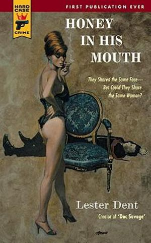 Honey in His Mouth : A Hard Case Crime Novel - Lester Dent