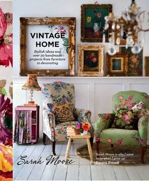Booktopia Vintage Home By Sarah Moore 9780857831422 Buy This Book Online