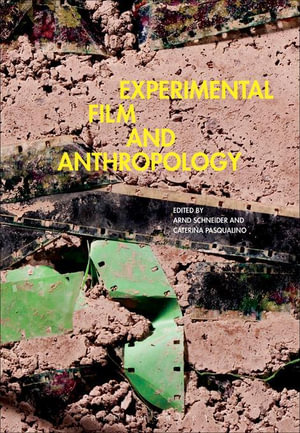 Experimental Film and Anthropology - Arnd Schneider