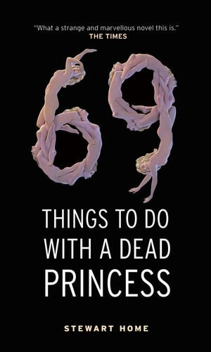 69 Things To Do With A Dead Princess - Stewart Home