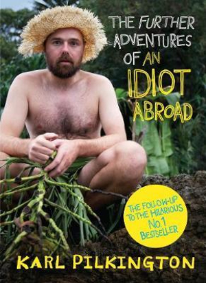 The Further Adventures of an Idiot Abroad - Karl Pilkington