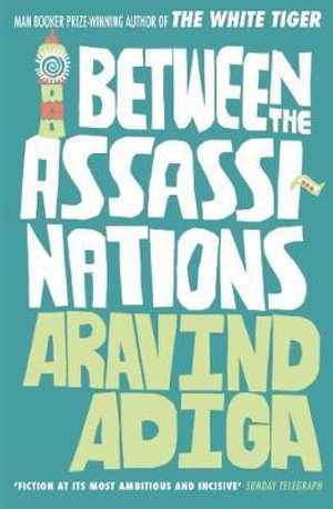 Between the Assassinations Ome - Adiga Aravind