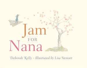 Jam for Nana - Deborah Kelly