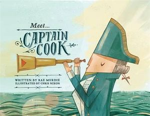 Meet Captain Cook : Meet... - Rae Murdie