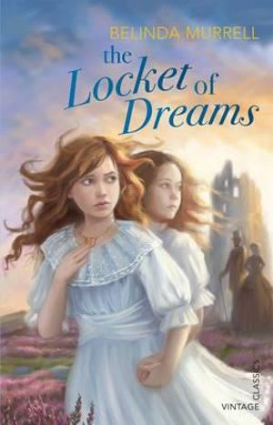 The Locket of Dreams - Belinda Murrell