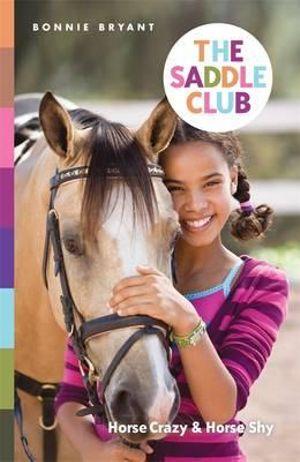 The Saddle Club : Horse Crazy & Horse Shy : The Saddle Club Series : Book 1 - Bonnie Bryant