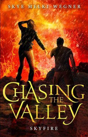Skyfire : Chasing the Valley : Book 3 - Skye Melki-Wegner
