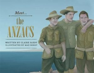 Meet the ANZACs - Claire Saxby