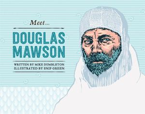 Meet Douglas Mawson : The Meet ... Series - Mike Dumbleton
