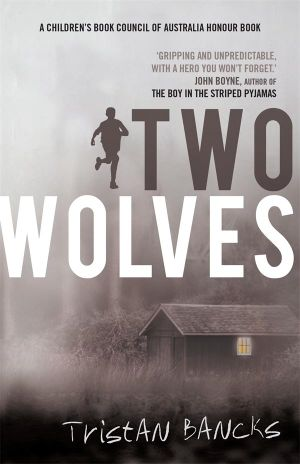 Two Wolves - Tristan Bancks