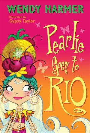 Pearlie Goes to Rio : Pearlie - Wendy Harmer