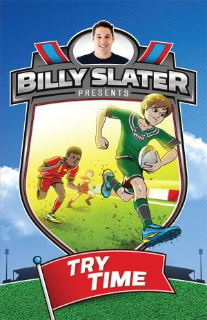 Try Time : Billy Slater : Book 1 - Patrick Loughlin
