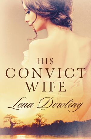 His Convict Wife : Convict Series - Lena Dowling