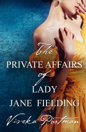 The Private Affairs of Lady Jane Fielding : The Regency Diaries - Viveka Portman