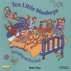 Ten Little Monkeys Jumping on the Bed : Classic Books with Holes Series - Tina Freeman