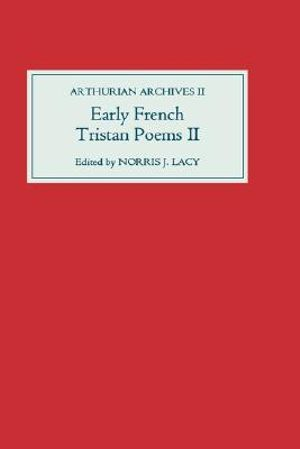 Early French Tristan Poems : Arthurian Archives - Norris J. Lacy