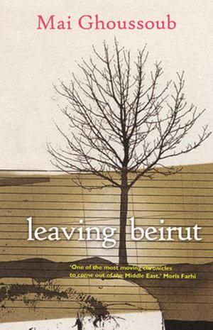 Leaving Beirut - Mai Ghoussoub