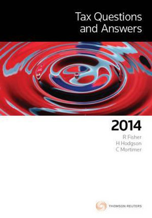 Tax Questions and Answers 2014 : 1st Edition - Rodney Fisher
